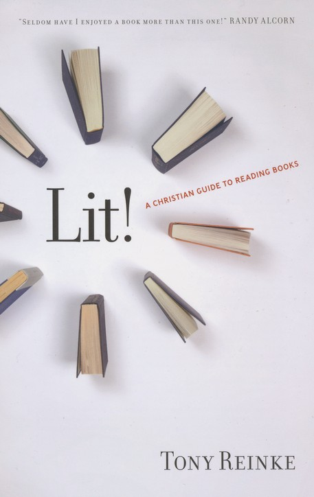 Lit! A Christian Guide To Reading Books