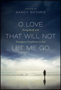 O Love That Will Not Let Go