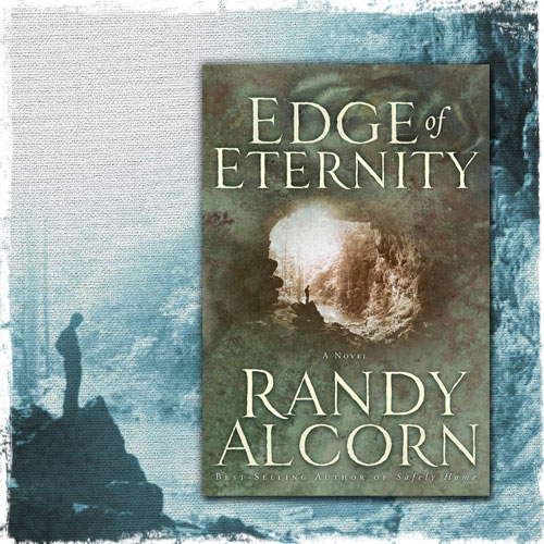 Edge of Eternity, by Randy Alcorn