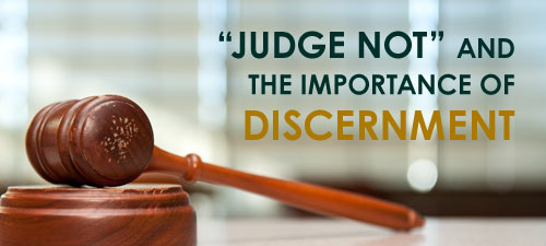 "Gavel - ""Judge Not"" and the Importance of Discernment"