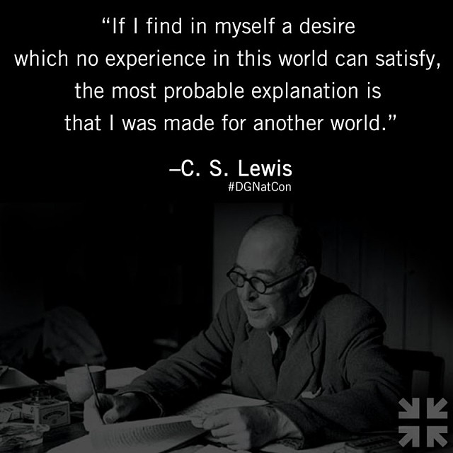 C. S. Lewis quote - Desiring God National Conference