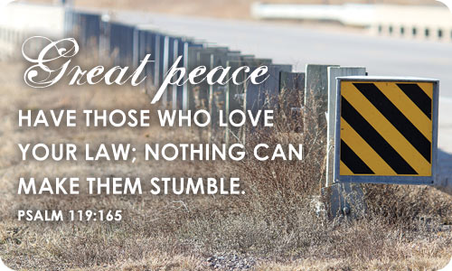 "The Protection of God's Law: ""Great peace have those who love your law; nothing can make them stumble"" (Psalm 119:165)."