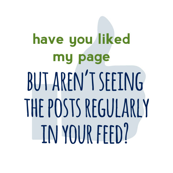 Have you liked my page but aren't seeing the posts?
