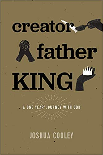 Creator, Father, King